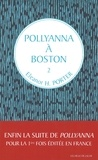 Eleanor H. Porter - Pollyanna Tome 2 : Pollyanna à Boston.
