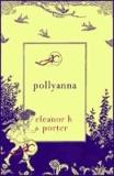 Eleanor H. Porter - Pollyanna.
