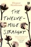 Eleanor Henderson - The Twelve-Mile Straight.