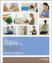 La bible du reiki - Eleanor McKenzie  