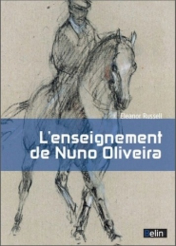 Eleanor Russell - Notes d'Eleanor Russell sur l'enseignement de Nuno Oliveira.