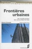 Eleanora Elguezabal - Frontières urbaines - Les mondes sociaux des copropriétés fermées.