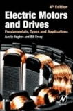 Electric Motors and Drives - Fundamentals, Types and Applications.