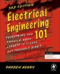 Electrical Engineering 101 - Everything You Should Have Learned in School,,,but Probably Didn't.