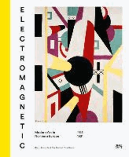 Electromagnetic - Modern Art in Northern Europe, 1918-1931.