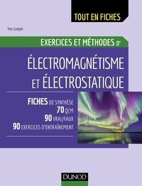 Electromagnétisme et électrostatique - Exercices et méthodes.