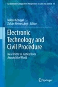 Miklós Kengyel - Electronic Technology and Civil Procedure - New Paths to Justice from Around the World.