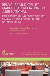 Eleftheria Neframi - Renvoi préjudiciel et marge d'appréciation du juge national.