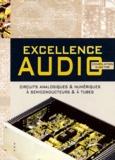 Elektor - Excellence audio - Une compilation des meilleurs circuits d'Elektor en audio analogique ou numérique, à tubes ou à semiconducteurs.