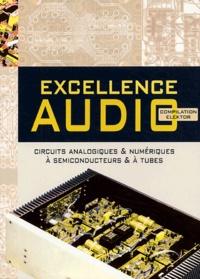 Excellence audio - Une compilation des meilleurs circuits dElektor en audio analogique ou numérique, à tubes ou à semiconducteurs.pdf