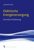 Elektrische Energieversorgung - Eine kleine Einführung.