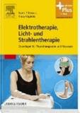 Elektrotherapie, Licht- und Strahlentherapie - Grundlagen für Physiotherapeuten und Masseure - mit Zugang zum Elsevier-Portal.