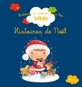 Elen Lescoat et Rosalinde Bonnet - Histoires de Noël.