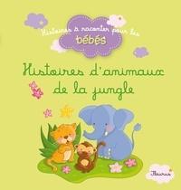 Elen Lescoat et Guillaume Arnaud - Histoires des animaux de la jungle.