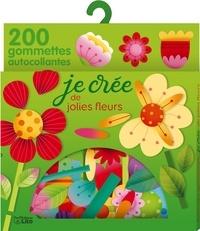 Elen Lescoat - Je crée de jolies fleurs - 200 gommettes autocollantes.