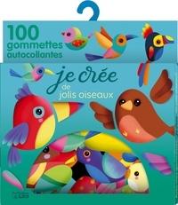 Elen Lescoat - Je crée de jolis oiseaux - 100 gommettes autocollantes.