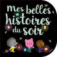 Elen Lescoat et Delphine Bolin - Mes belles histoires du soir.