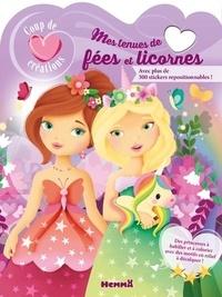 Elen Lescoat - Mes tenues de fées et licornes - Avec plus de 500 stickers repositionnables.