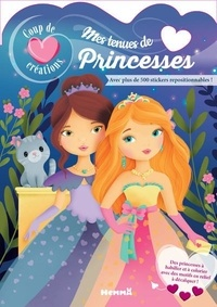 Elen Lescoat - Mes tenues de princesses - Avec plus de 500 stickers repositionnables.