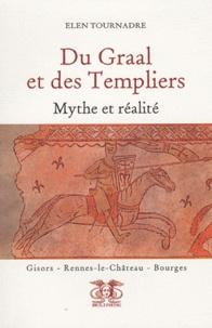 Elen Tournadre - Du Graal et des Templiers - Mythe et réalité.