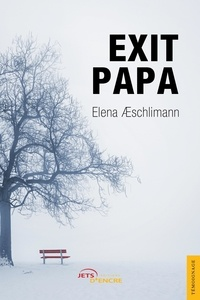 Elena Aeschlimann - Exit papa.