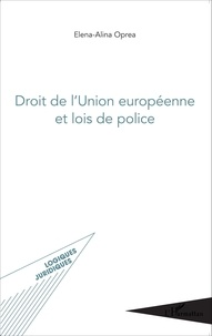 Elena-Alina Oprea - Droit de l'Union européenne et lois de police.
