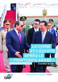Elena Aoun et Thierry Kellner - La Chine et l'Egypte après le printemps arabe - Combler le vide?.
