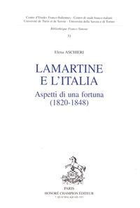 Elena Aschieri - Lamartine e l'Italia - Aspetti di una fortuna (1820-1848).