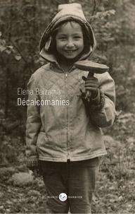 Elena Balzamo - Décalcomanies.