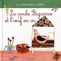 Elena Balzamo et  Les Mamouchkas - La poule Bigarrie et l'oeuf en or.