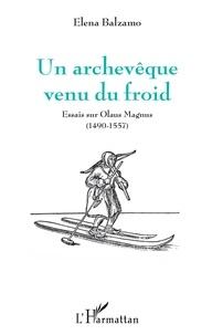 Un archevêque venu du froid - Essais sur Olaus Magnus (1490-1557).pdf