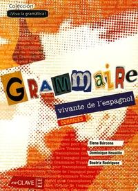 Elena Barcena et Dominique Nouaille - Grammaire vivante de l'espagnol - Corrigés.