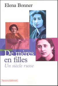 Elena Bonner - De mères en filles - Un siècle russe.
