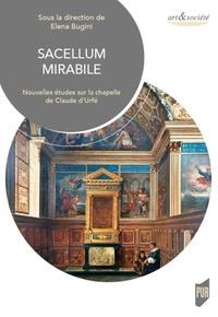 Elena Bugini - Sacellum mirabile - Nouvelles études sur la chapelle de Claude d'Urfé. 1 DVD