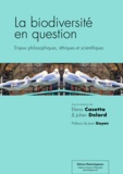 Elena Casetta et Juien Delord - La biodiversité en question - Enjeux philosophiques, éthiques et scientifiques.