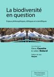 Elena Casetta et Julien Delord - La biodiversité en question - Enjeux philosophiques, éthiques et scientifiques.