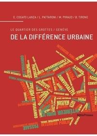 Elena Cogato Lanza - De la différence urbaine - Le quartier des grottes / Genève.
