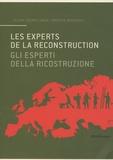 Elena Cogato Lanza - Les experts de la reconstruction - Editions bilingue.