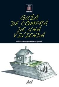 Elena Cuervo et Susana Alfageme - Guía de compra de una vivienda.