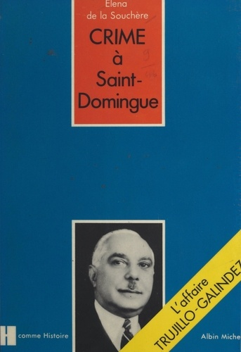 Crime à Saint-Domingue. L'affaire Trujillo-Galindez