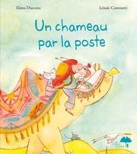 Elena Diaconu et Lénaïc Constanti - Un chameau par la poste.