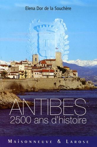 Elena Dor de la Souchère - Antibes - 2500 Ans d'histoire.