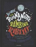 Elena Favilli et Francesca Cavallo - Storie della buonanotte per bambine ribelli - 100 vite di donne straordinarie.