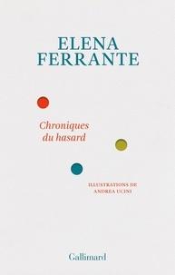Elena Ferrante - Chroniques du hasard.