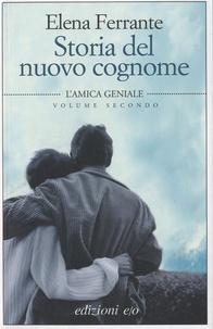 Elena Ferrante - L'amica geniale Tome 2 : Storia del nuovo cognome.