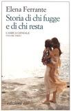 Elena Ferrante - L'amica geniale Tome 3 : Storia di chi fugge e di chi resta.