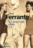 Elena Ferrante - L'amie prodigieuse Tome 2 : Le nouveau nom.