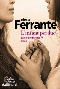 L'amie prodigieuse Tome 4 - L'enfant perdue - Maturité, vieillesseElena Ferrante - Format PDF - 9782072699337 - 16,99 €