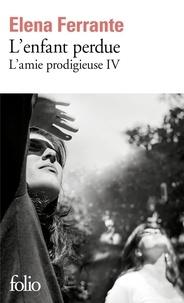 L'amie prodigieuse Tome 4 - L'enfant perdue - Maturité, vieillesseElena Ferrante - Format PDF - 9782072740602 - 8,99 €