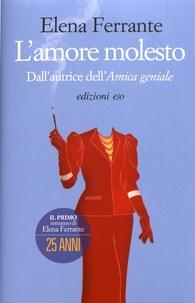 Elena Ferrante - L'amore molesto.